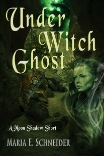"A Short Story, ""Under Witch Ghost"" by Maria E. Schneider ~ Send Directly to Your Kindle for Free"